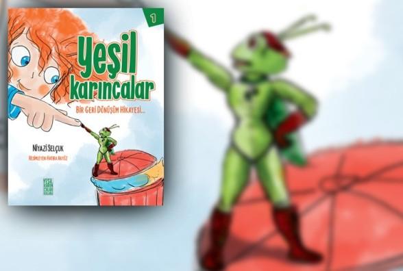 Yeşil Karıncalar / Bir Geri Dönüşüm Hikayesi kitabı Good4trust platformunda
